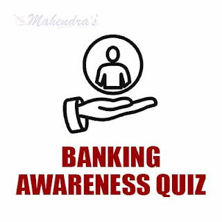 Banking Awareness Quiz | 07 - 08 - 17