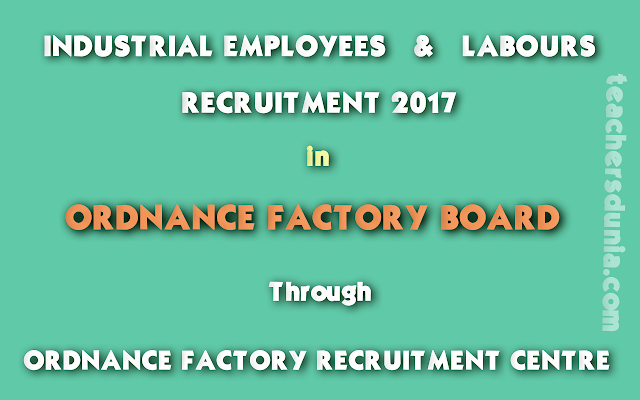 Ordnance-Factory-Board-OFB-Industrial-Employees-Labour-Recruitment-Notification-2017