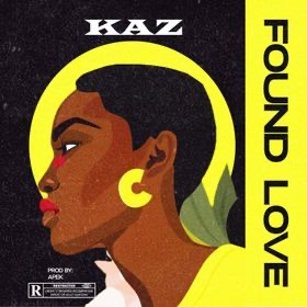 MUSIC: Kaz – Found Love