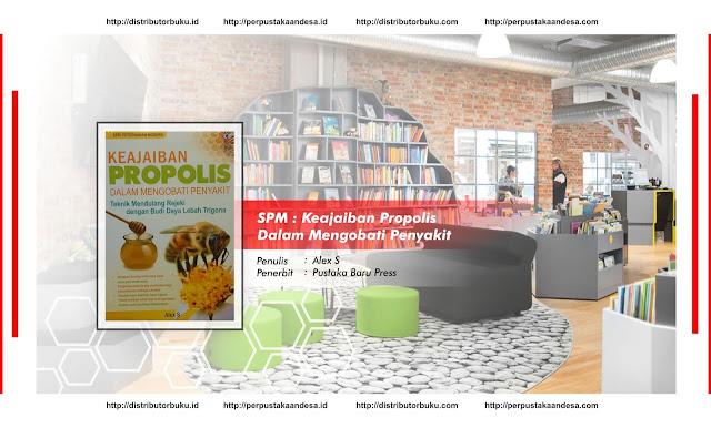 SPM : Keajaiban Propolis Dalam Mengobati Penyakit