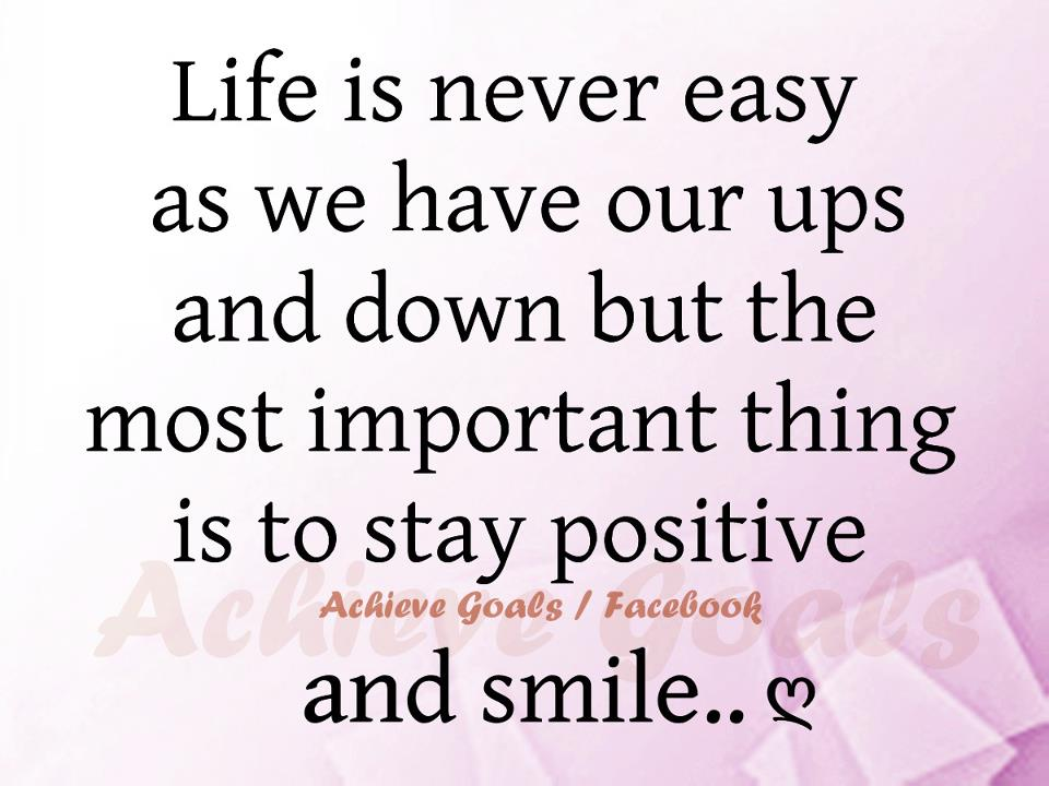 Love Life Dreams Life Is Never Easy As We Have Our Ups And Downs