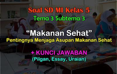 Soal Kelas 5 SD MI Tema 3 Subtema 3, Kurikulum 2013 & Jawaban