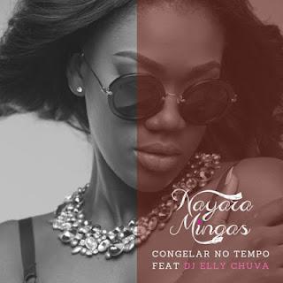 Nayara Mingas Feat. DJ Elly Chuva - Congelar O Tempo