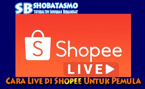 Cara Live di Shopee Untuk Pemula