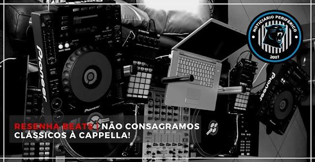 Resenha Beats │Não consagramos clássicos à cappella