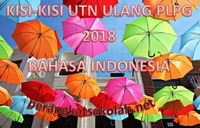 Kisi-Kisi UTN Ulang PLPG 2018 Bahasa Indonesia
