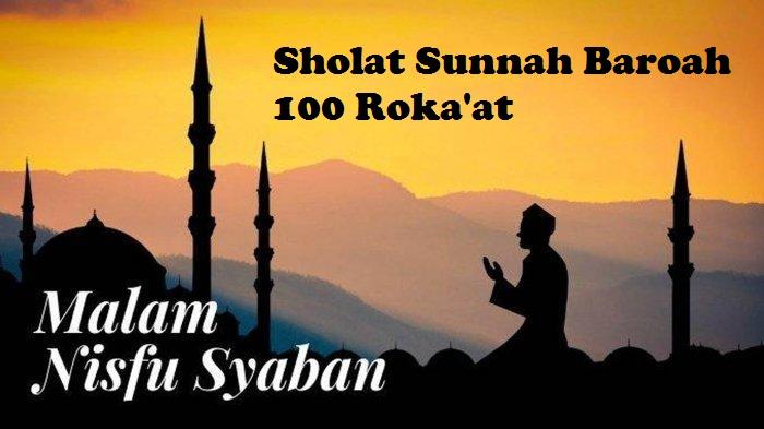Niat Sholat Sunnah Baroah (100 Rokaat) Malam Nisfu Syaban Lengkap Arab Latin dan Artinya