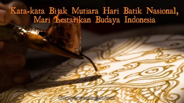 Kata-kata Bijak Mutiara Hari Batik Nasional, Mari Lestarikan Budaya Indonesia
