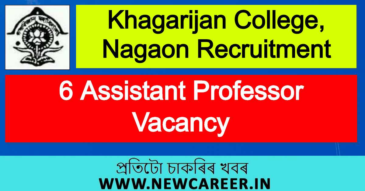 Khagarijan College, Nagaon Recruitment 2020 : Apply For 6 Assistant Professor Vacancy