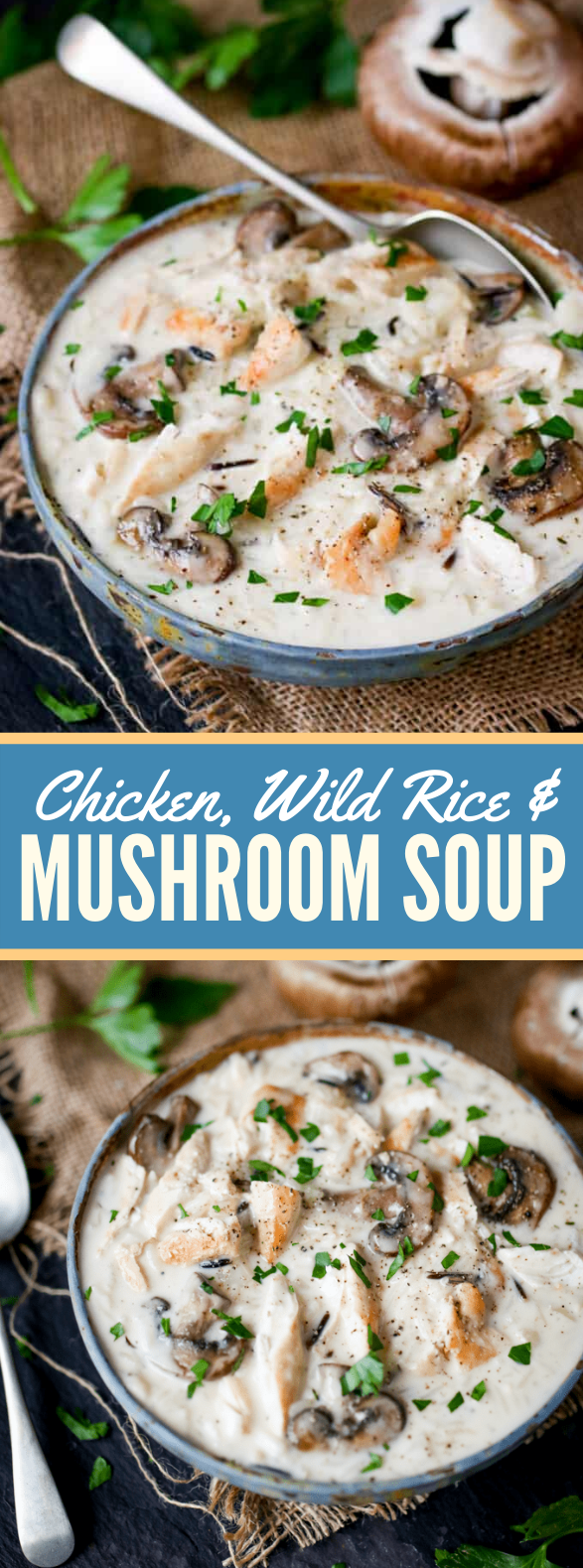Chicken, Wild Rice & Mushroom Soup #dinner #comfortfood