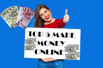 Top 5 make money online,make money online full guide