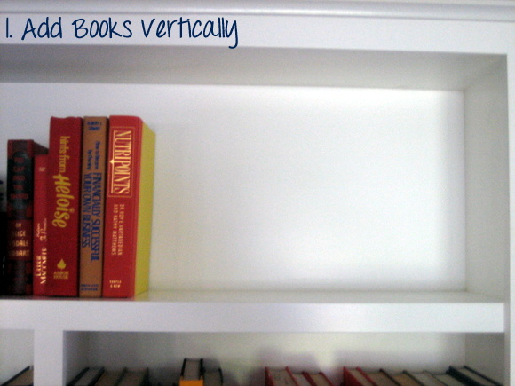 Add books to your bookshelf horizontally, using similar colored spines.
