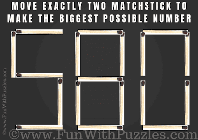 This is Matchstick Maths Puzzle Image, in which your challenge is to move exactly two matchsticks and make the biggest number possible