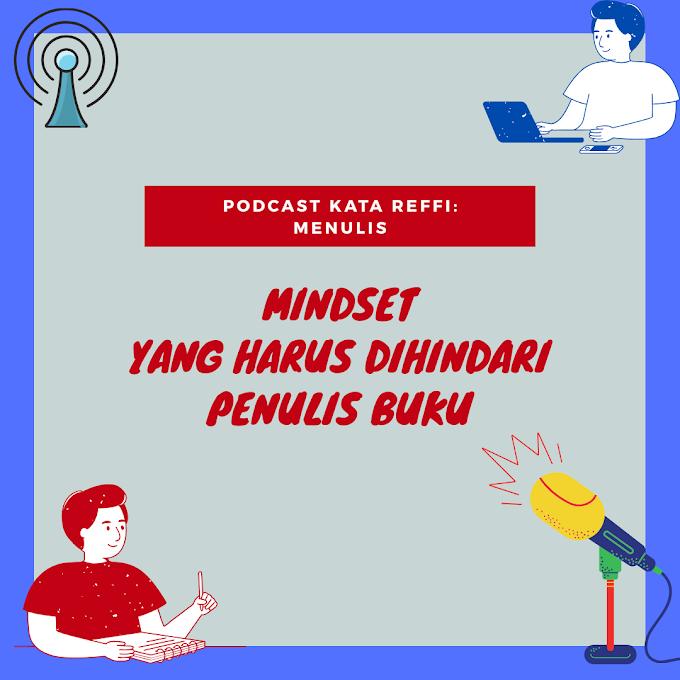 Podcast: Mindset Yang Harus Dimiliki Penulis Buku