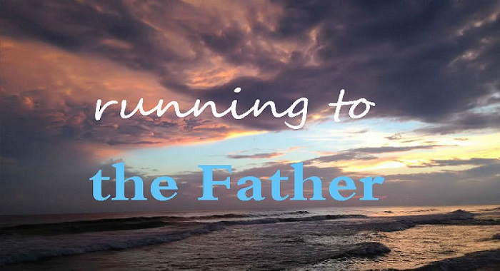 Running to the Father