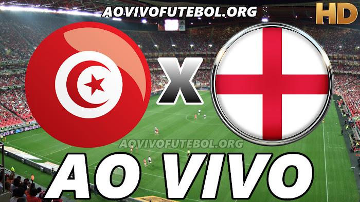 Assistir Tunísia x Inglaterra Ao Vivo Online Grátis