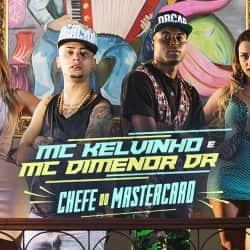 Baixar Musica Chefe do Mastercard – MC Dimenor DR e MC Kelvinho MP3 Gratis