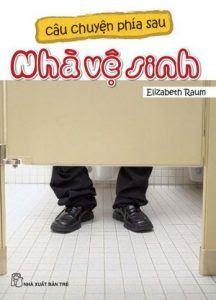 Câu chuyện phía sau nhà vệ sinh - Elizabeth Raum