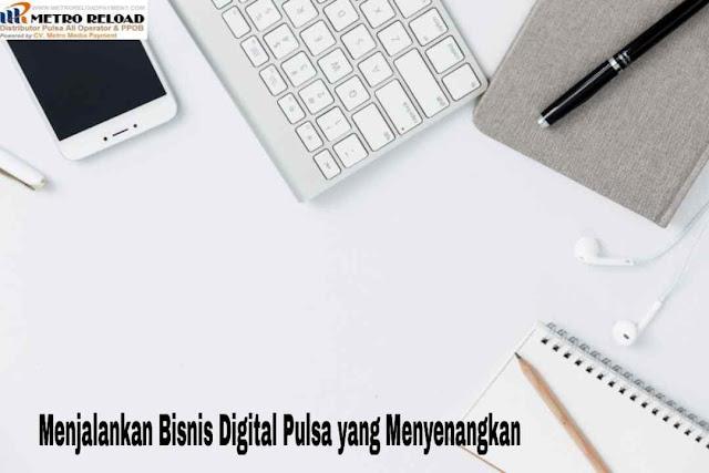Menjalankan Bisnis Digital Pulsa yang Menguntungkan, digital pulsa online, digital pulsa magetan, digital pulsa mpn