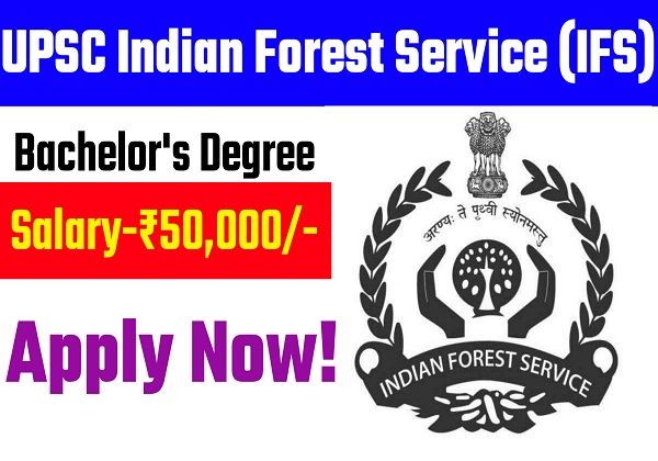UPSC Indian Forest Service Recruitment 2020   Apply Online for 90 Vacancy