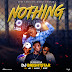 DOWNLOAD MP3: Superstar DJ Brightstar - Nothing Ft. UBX x Kazjake x Blendo || @IAMDJBRIGHTSTAR, @MR_UBX, @KAZJAKEAKWANG