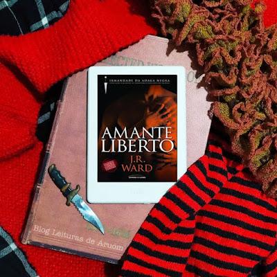 LIVRO: A IRMANDADE DA ADAGA NEGRA #5 - AMANTE LIBERTO - J.R Ward