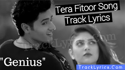 Tera-Fitoor-Song-Lyrics-Genius-Utkarsh-Ishita-Arijit-Singh