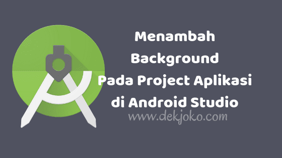 cara mengganti background layout di project android studio