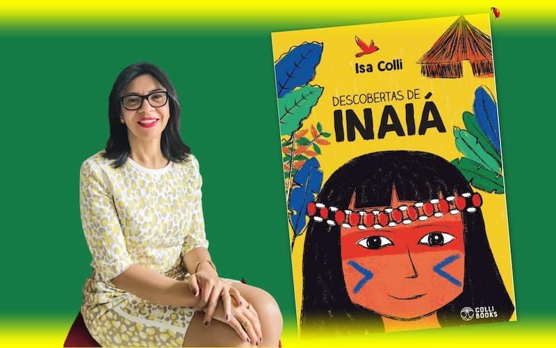 """""""Descobertas de Inaiá"""", lançamento da editora Colli Books, conta desafios e aprendizados de menina indígena na vida fora da aldeia"""