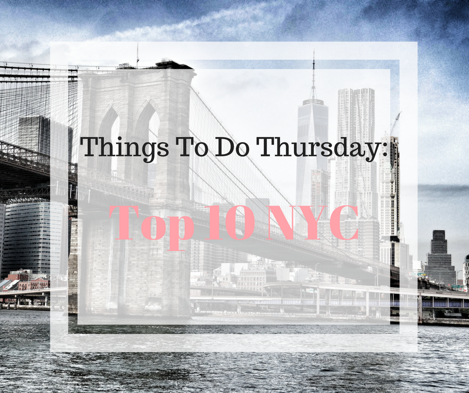 Things to do Thursday: Top 10 NYC