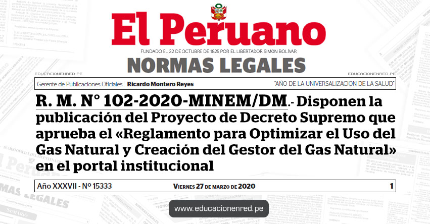R. M. N° 102-2020-MINEM/DM - Disponen la publicación del Proyecto de Decreto Supremo que aprueba el «Reglamento para Optimizar el Uso del Gas Natural y Creación del Gestor del Gas Natural» en el portal institucional