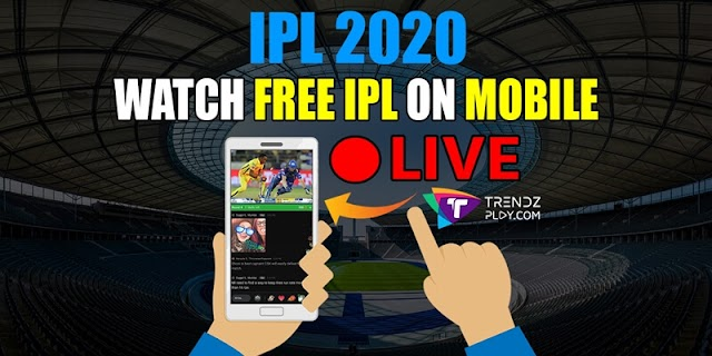 Watch Free IPL 2020 Mobile in India | 100% Live