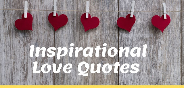 Top 10 Inspirational Quotes About Love