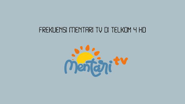 Frekuensi Mentari TV di Telkom 4 HD
