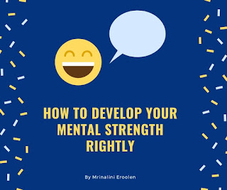How To Develop Your Mental Strength Rightly