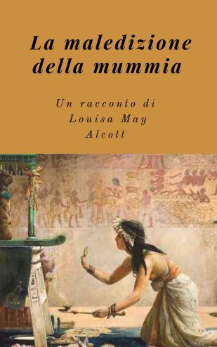 La maledizione della mummia - Louisa May Alcott