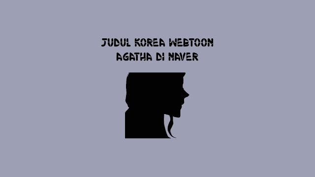 Judul Korea Webtoon Agatha di Naver