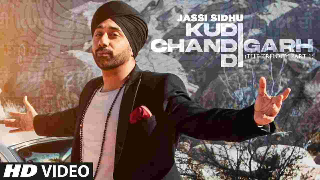 Kudi chandigarh di lyrics Jassi Sidhu Punjabi Song
