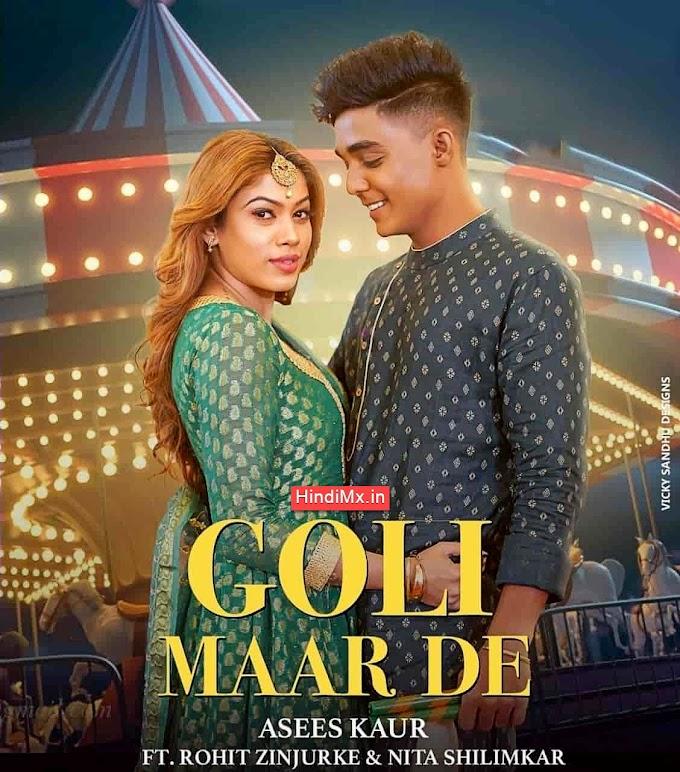 गोली मार दे Goli Maar De Lyrics in Hindi – Asees Kaur
