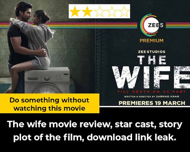 the-wife-movie-review-star-cast-story-plot-download-torrent-link-leak-on-filmyzilla