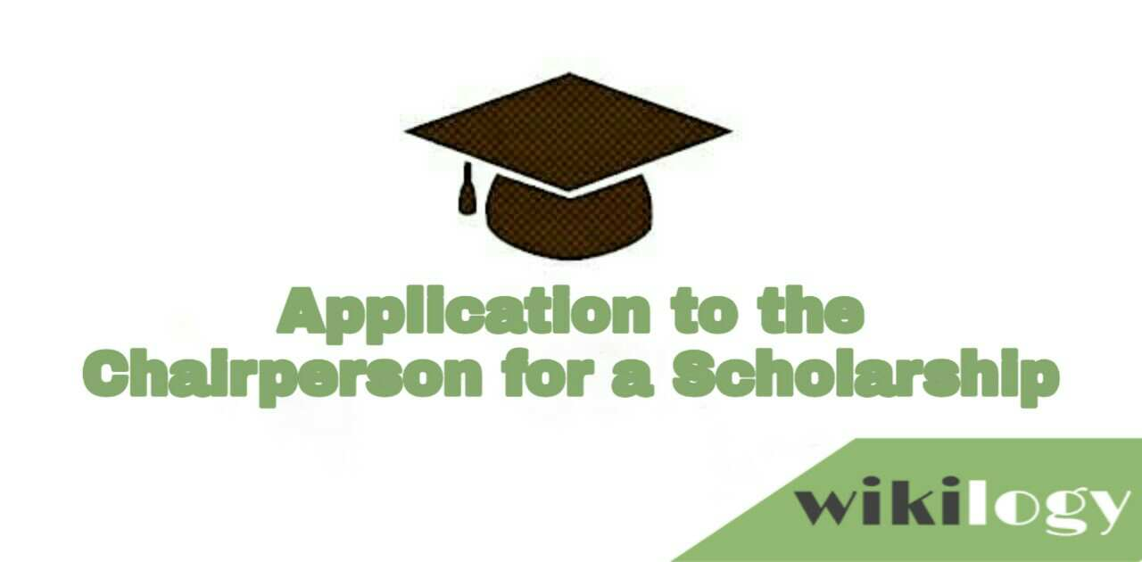 Application to the Chairperson of a local foundation for a scholarship they offer to promising students