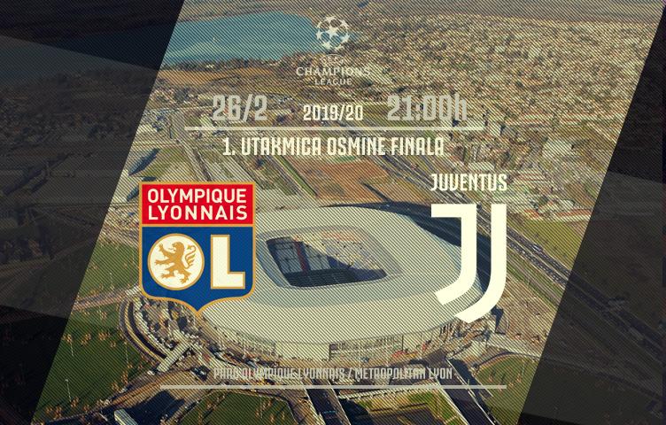 Liga prvaka 2019/20 / 1/8 / Lyon - Juventus, srijeda, 21:00h