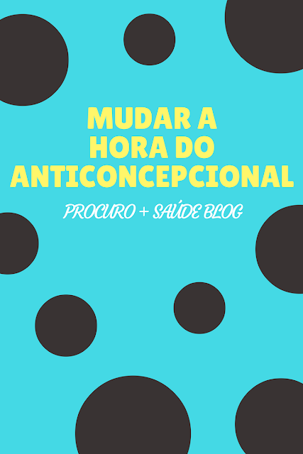 Mudar a hora do anticoncepcional