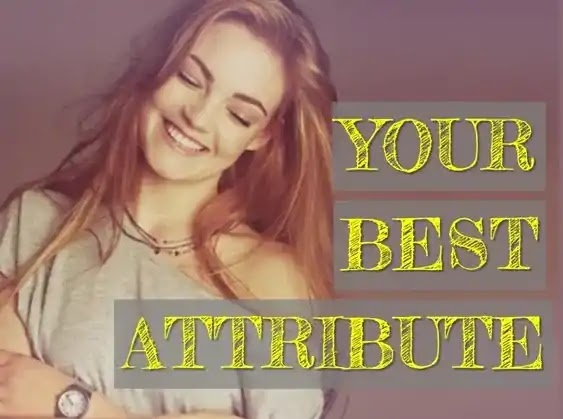 What's Your Best Attribute?