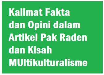 Kalimat Fakta Dan Opini Dalam Artikel Pak Raden Dan Kisah Multikulturalisme Operator Sekolah
