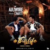 [BangHitz] MUSIC: Ajuwire ft Omatt - ThisLife (Lyrics video)