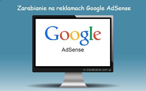 Zarabianie na reklamach Google AdSense.