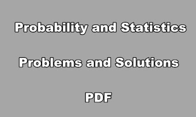 Probability and Statistics Problems and Solutions PDF