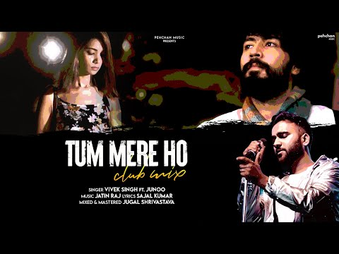Tum Mere Ho Lyrics - Vivek Singh Ft. Junoo