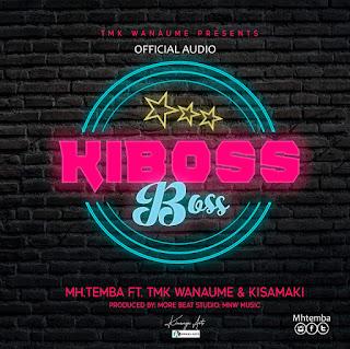(New Audio) | Mh Temba Ft TmK Wanaume & Kisamaki - Kiboss Boss | Mp3 Download (New Song)